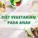 Diet Vegetarian pada Anak